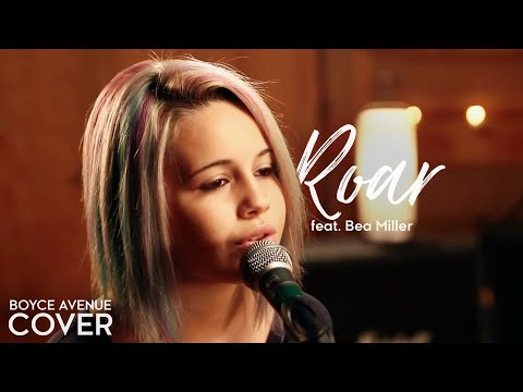 Boyce Avenue - Roar (cover)  ft. Bea Miller lyrics