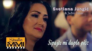 Svetlana Jungic & Juzni Vetar - Sipajte Mi Duplo Pice