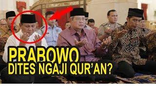 Video Prabowo Disuruh Ngaji Al-Qur'an di Depan Umum Agar Masyarakat Tahu MP3, 3GP, MP4, WEBM, AVI, FLV November 2018