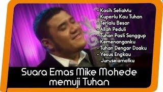 Video Suara Emas Mike Mohede Memuji Tuhan MP3, 3GP, MP4, WEBM, AVI, FLV Maret 2019