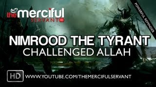 Video Nimrood The Tyrant Who Challenged Allah ᴴᴰ MP3, 3GP, MP4, WEBM, AVI, FLV September 2019