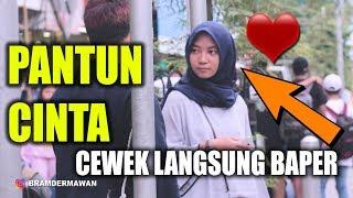 PANTUN CINTA INI BUAT CEWEK KELEPEK KLEPEK LANGSUNG BAPER - BRAM DERMAWAN PRANK INDONESIA