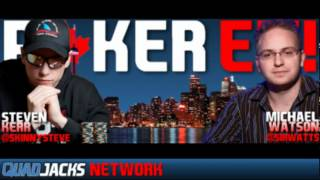 Poker EH! Canadian Poker Radio Feat Steven Kerr And Michael Watson May 10 2012