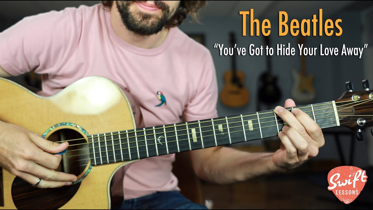 "Beatles ""You've Got to Hide Your Love Away"" Guitar Lesson – Easy Acoustic Guitar Songs"