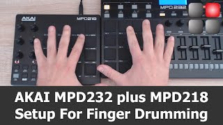 AKAI MPD 232 Plus MPD 218 Setup For Finger Drumming