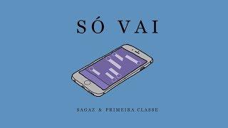 Sagaz ft. Primeira Classe -  Só Vai (prod. NK)