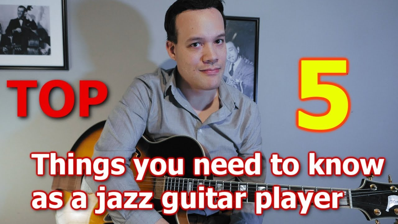 Top 5 things you should know as a jazz guitar player!