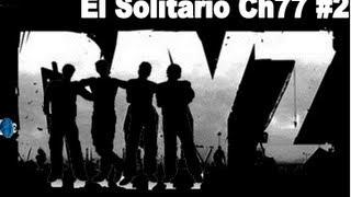 DayZ - El Solitario Chincheto - Ep 2 - De expedición con amigos - Ch77