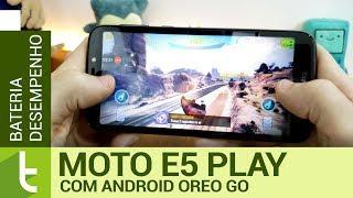 Tudocelular - Moto E5 Play com Android Go tem péssimo desempenho e autonomia ruim