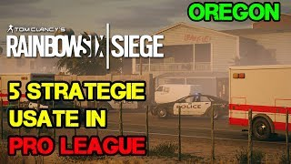 5 STRATEGIE USATE IN PRO LEAGUE SU OREGON - RAINBOW SIX SIEGE ...