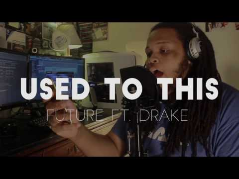 Future - Used to This ft. Drake (COVER) Ft. COREY NYELL