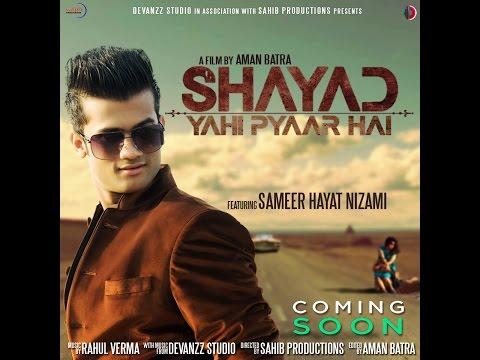 Video Shayad Yahi Pyar Hai | Sameer Hayat Nizami Ft. Rv Music | Official Video | 2015 download in MP3, 3GP, MP4, WEBM, AVI, FLV January 2017