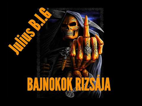Julius B.I.G - BAJNOKOK RIZSÁJA