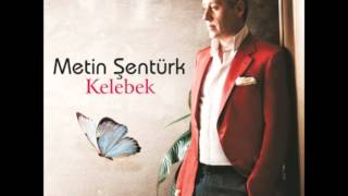 Metin Şentürk - Kelebek