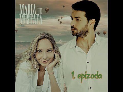 Marija i Mustafa - 1.epizoda sa prevodom cela