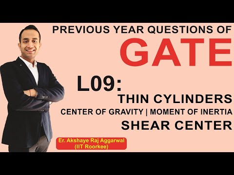 L 09 Thin Shells, Center of Gravity, Moment of Inertia, Shear Center | GATE Previous Year Questions