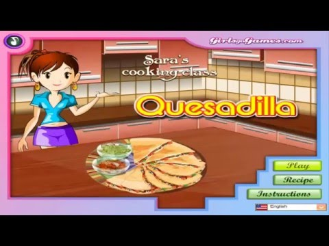 Sara's Cooking Class Quesadilla - Cooking Game