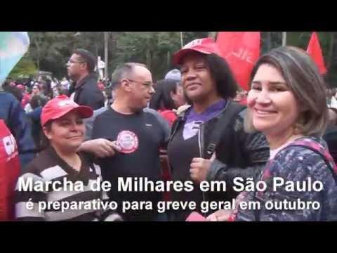 Marcha de milhares em São Paulo é preparativo para greve geral em outubro