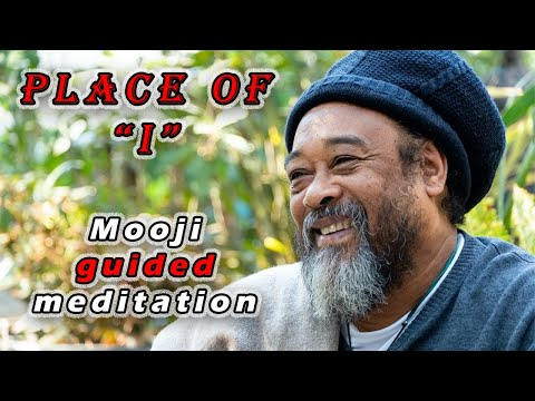 "Mooji Guided Meditation: Place of ""I"""