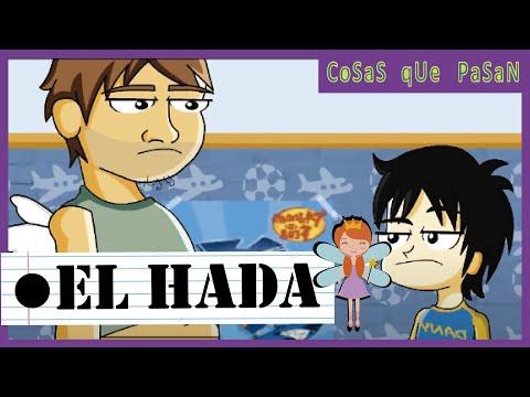 CoSaS qUe PaSaN - (17) El Hada