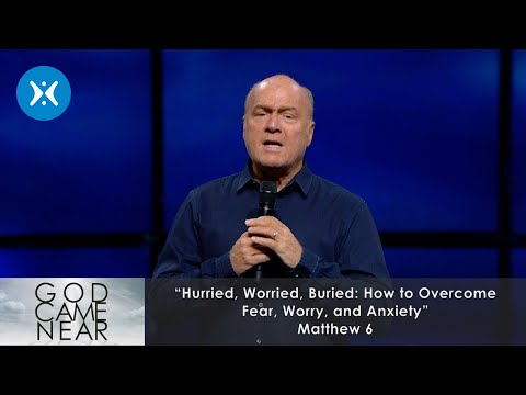 Hurried, Worried, Buried (How to Overcome Fear, Worry, and Anxiety)