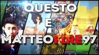 QUESTO E' MATTEOFIRE97 - OFFICIAL TRAILER