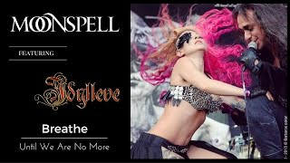 Moonspell - Breathe (We're No More)