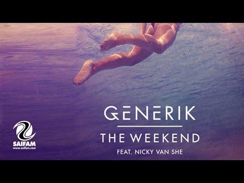 Generik Feat. Nicky Van She - The Weekend (Official Video)