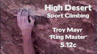 Above the Smogline | High Desert Sport Climbing in Apple Valley, CA | Troy Mayr on Ring Maser 5.12c by Giant Rock