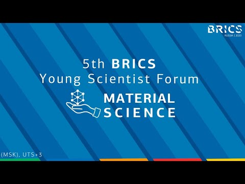 Material science. The third day of 5th BRICS Young Scientist Forum