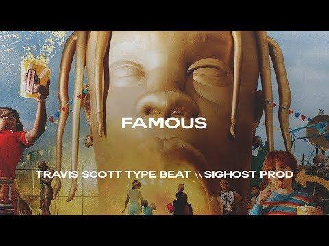 Travis Scott type beat | FAMOUS | ft Quavo | Trap Astroworld Instrumental 2018