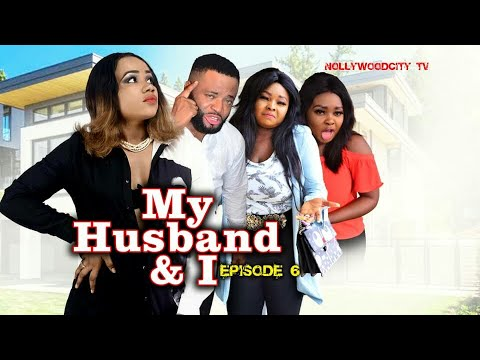 My Husband & I episode 6 - Latest Nigerian Nollywood African Series 2019