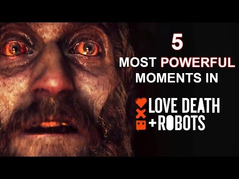5 Most Powerful Moments In Love Death + Robots