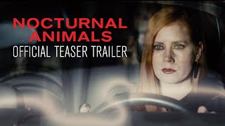 Nonton NOCTURNAL ANIMALS - Official Teaser Trailer - In Select Theaters November 18 Film Subtitle Indonesia Streaming Movie Download