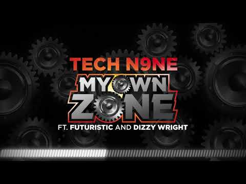 Tech N9ne - My Own Zone (Feat. Futuristic & Dizzy Wright) | OFFICIAL AUDIO