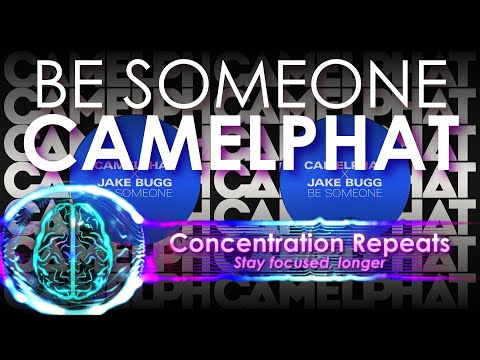 Be Someone - CamelPhat - Concentration Repeat