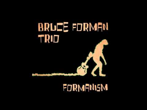 Bruce Forman Trio - Formanism online metal music video by BRUCE FORMAN