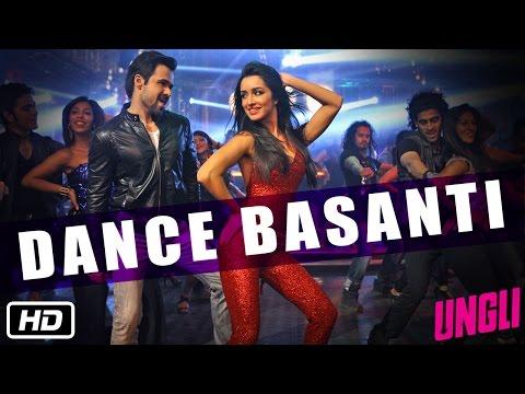 Video Dance Basanti - Official Song - Ungli - Emraan Hashmi, Shraddha Kapoor download in MP3, 3GP, MP4, WEBM, AVI, FLV January 2017