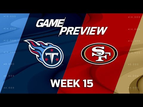 Video: Tennessee Titans vs. San Francisco 49ers | NFL Week 15 Game Preview | NFL