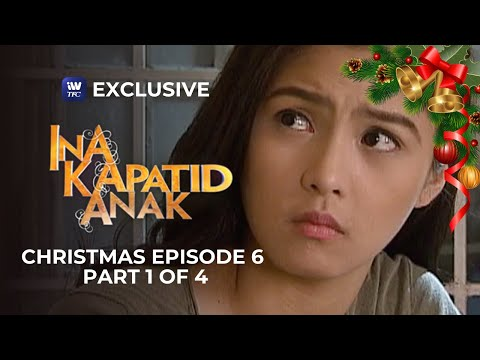 Ina, Kapatid, Anak Christmas Episode 6 | Part 1 of 4
