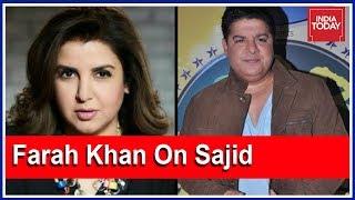Video Sister Farah Khan Breaks Silence On Sajid Khan's Misbehaviour MP3, 3GP, MP4, WEBM, AVI, FLV Oktober 2018
