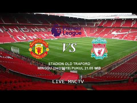 VIDEO - Live Streaming Manchester United Vs Liverpool