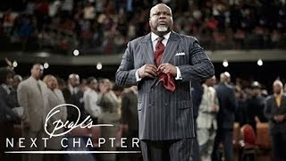Exclusive Webisode: Bishop Td Jakes' Full Sermon - Oprah's Next Chapter - Oprah Winfrey Network