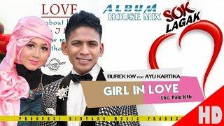 Video AYU KARTILA Feat BUREK KW - GIRL IN LOVE ( Album House mix Sok Lagak ) HD Video Quality 2018 MP3, 3GP, MP4, WEBM, AVI, FLV Oktober 2018
