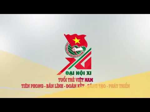 Trailer chào mừng Đại hội Đoàn toàn quốc lần thứ XI