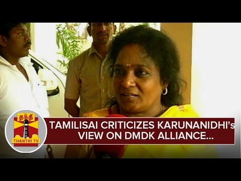 Tamilisai-Soundararajan-criticizes-Karunanidhis-view-on-DMDK-Alliance-09-03-2016