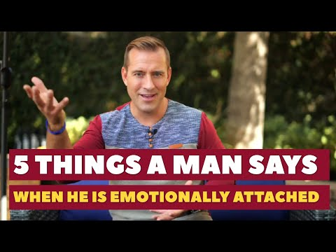 5 Things A Man Says When He Is Emotionally Attached | Dating Advice for Women by Mat Boggs