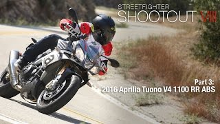 3. Streetfighter Shootout VIII Part 3: 2016 Aprilia Tuono V4 1100 RR ABS - MotoUSA