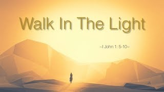 Walk In The Light - Bryce Speaking