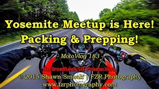 8. Yosemite Meetup is Here! - Packing & Prepping! | F3-S | MotoVlog 183